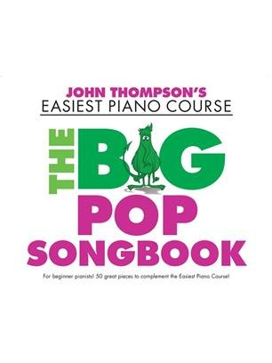 John Thompson's Piano Course: The Big Pop Songbook